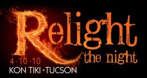 Relight the Night Kon Tiki Tucson 4/10/10